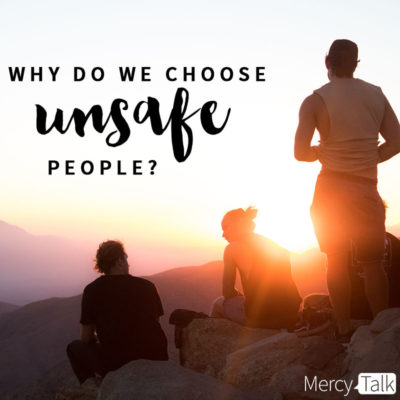 Why Do We Choose Unsafe People? | Nancy Acorn's Blog | NancyAlcorn.com