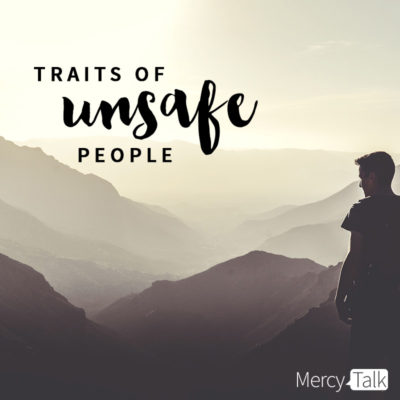 Traits of Unsafe People | Nancy Alcorn's Blog | NancyAlcorn.com