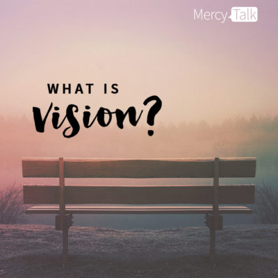 What is Vision | Nancy Alcorn's Blog | NancyAlcorn.com